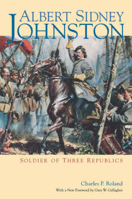 Albert Sidney Johnston: Soldier of Three Republics (Paperback)