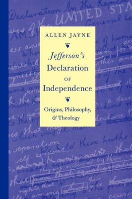 Jefferson's Declaration of Independence: Origins, Philosophy and Theology (Paperback)