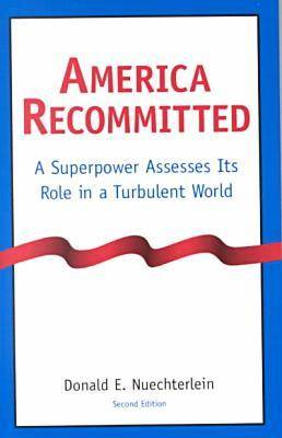 America Recommitted: A Superpower Assesses Its Role in a Turbulent World (Paperback)