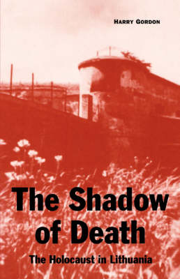 The Shadow of Death: The Holocaust in Lithuania (Paperback)