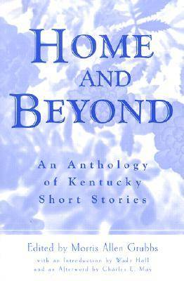 Home and Beyond: An Anthology of Kentucky Short Stories (Paperback)