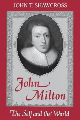 John Milton: The Self and the World - Studies in the English Renaissance (Paperback)