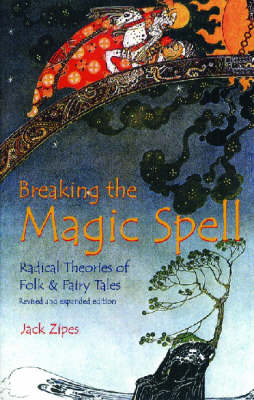 Breaking the Magic Spell: Radical Theories of Folk and Fairy Tales (Paperback)