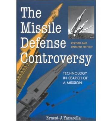 The Missile Defense Controversy: Technology in Search of a Mission (Paperback)