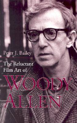 The Reluctant Film Art of Woody Allen (Paperback)