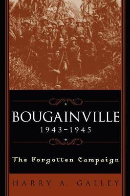 Bougainville, 1943-1945: The Forgotten Campaign (Paperback)