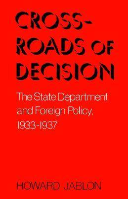 Crossroads of Decision: The State Department and Foreign Policy, 1933-1937 (Paperback)