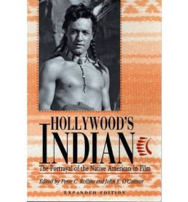 Hollywood's Indian: The Portrayal of the Native American in Film (Paperback)
