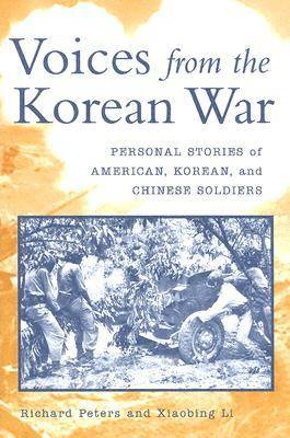 Voices from the Korean War: Personal Stories of American, Korean, and Chinese Soldiers (Paperback)