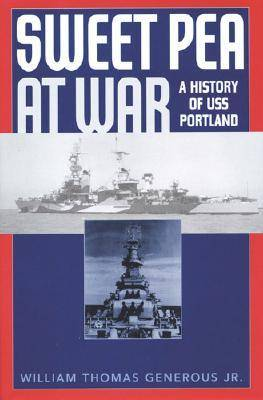"""Sweet Pea at War: A History of USS """"""""Portland (Paperback)"""