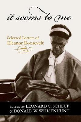 It Seems to Me: Selected Letters of Eleanor Roosevelt (Paperback)