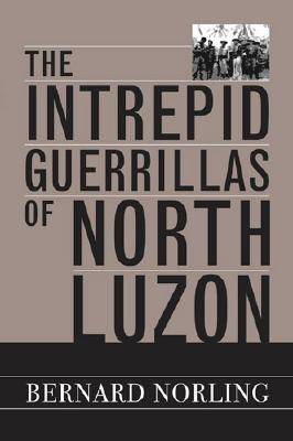 The Intrepid Guerrillas of North Luzon (Paperback)