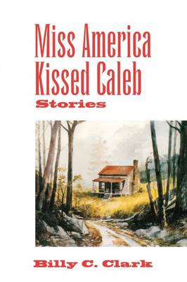 Miss America Kissed Caleb: Stories - Kentucky Voices (Paperback)