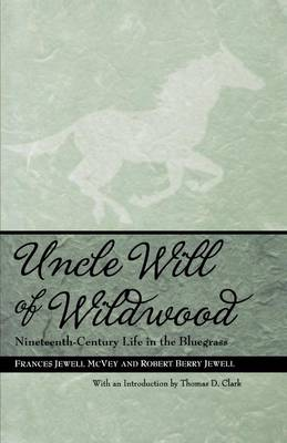 Uncle Will of Wildwood: Nineteenth-century Life in the Bluegrass (Paperback)