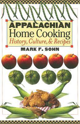 Appalachian Home Cooking: History, Culture, and Recipes (Hardback)