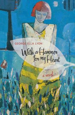 With a Hammer for My Heart: A Novel (Paperback)