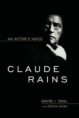Claude Rains: An Actor's Voice (Paperback)