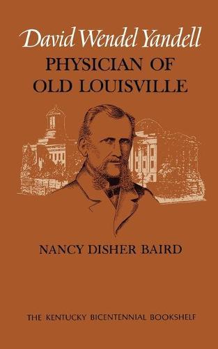 David Wendel Yandell: Physician of Old Louisville - Kentucky Bicentennial Bookshelf (Paperback)