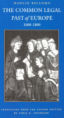 The Common Legal Past of Europe, 1000-1800 - Studies in Mediaeval & Early Modern Canon Law (Paperback)