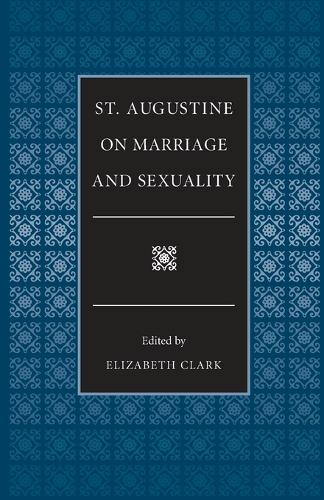 St.Augustine on Marriage and Sexuality - Selections from the Fathers of the Church (Paperback)