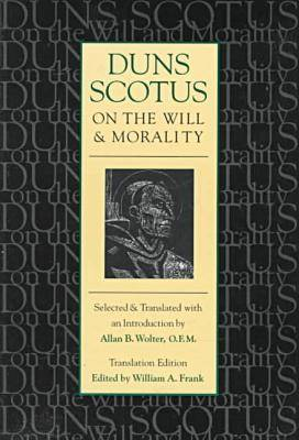 Duns Scotus on the Will and Morality (Paperback)