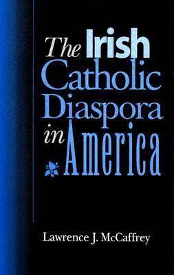 The Irish Catholic Diaspora in America (Paperback)