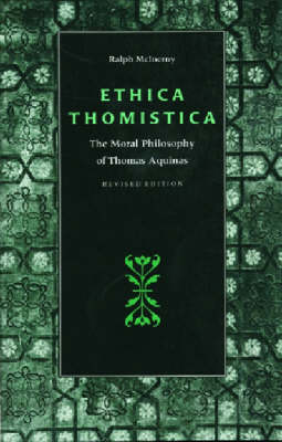 Ethica Thomistica: Moral Philosophy of Thomas Aquinas (Paperback)