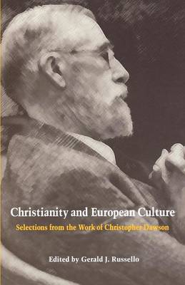 Christianity and European Culture: Selections from the Work of Christopher Dawson (Paperback)
