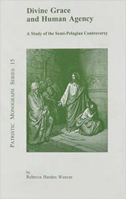 Divine Grace & Human Agency (Paperback)