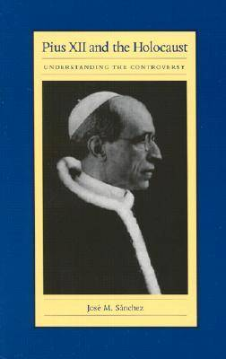 Pius XII and the Holocaust: Understanding the Controversy (Paperback)