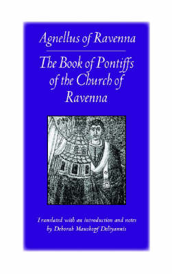 The Book of Pontiffs of the Church of Ravenna - Medieval Texts in Translation Series (Paperback)