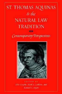 St. Thomas Aquinas and the Natural Law Tradition: Contemporary Perspectives (Hardback)