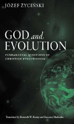 God and Evolution: Fundamental Questions of Christian Evolutionism (Paperback)