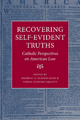 Recovering Self-evident Truths: Catholic Perspectives on American Law (Paperback)