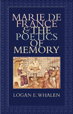 Marie de France and the Poetics of Memory (Hardback)