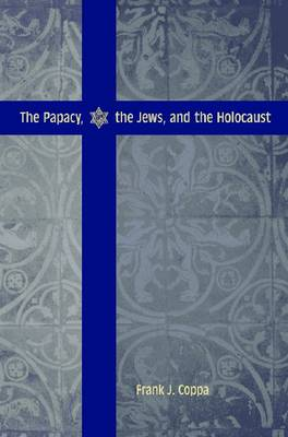 The Papacy, the Jews, and the Holocaust (Paperback)