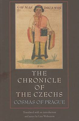 The Chronicle of the Czechs: Cosmas of Prague (Paperback)