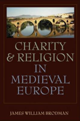 Charity and Religion in Medieval Europe (Hardback)