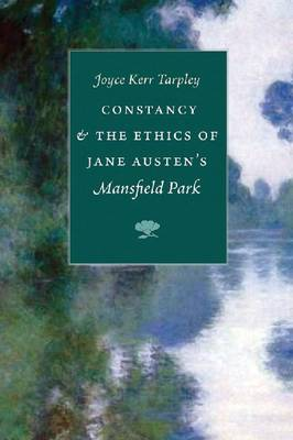 Constancy and the Ethics of Jane Austen's 'Mansfield Park' (Hardback)