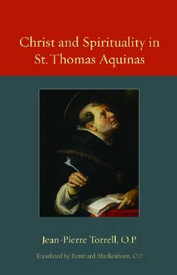 Christ and Spirituality in St. Thomas Aquinas (Paperback)