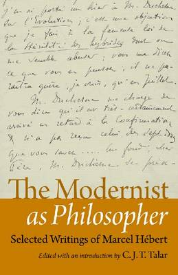 The Modernist as Philosopher: Selected Writings of Marcel Hebert (Hardback)