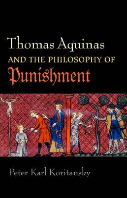 Thomas Aquinas and the Philosophy of Punishment (Paperback)