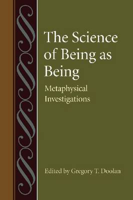 The Science of Being as Being: Metaphysical Investigations (Hardback)