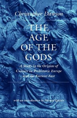 The Age of the Gods: A Study in the Origins of Culture in Prehistoric Europe and the Ancient East (Paperback)