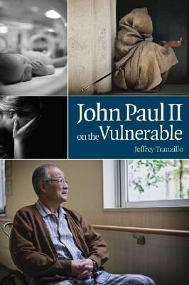 John Paul II on the Vulnerable (Paperback)