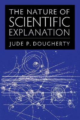The Nature of Scientific Explanation (Hardback)