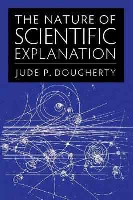 The Nature of Scientific Explanation (Paperback)