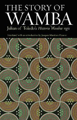 The Story of Wamba: Julian of Toledo's Historia Wambae regis (Paperback)