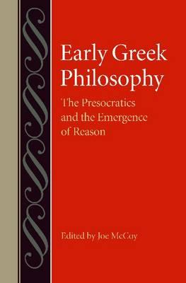 Early Greek Philosophy: The Presocractics and the Emergence of Reason (Hardback)