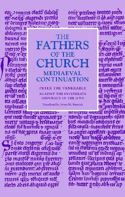 Against the Inveterate Obduracy of Jews - Fathers of the Church Medieval Continuations (Hardback)